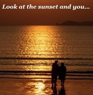 Look at the sunset and you