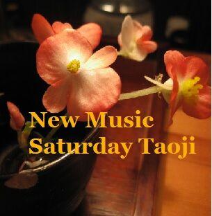 New Music Saturday Taoji