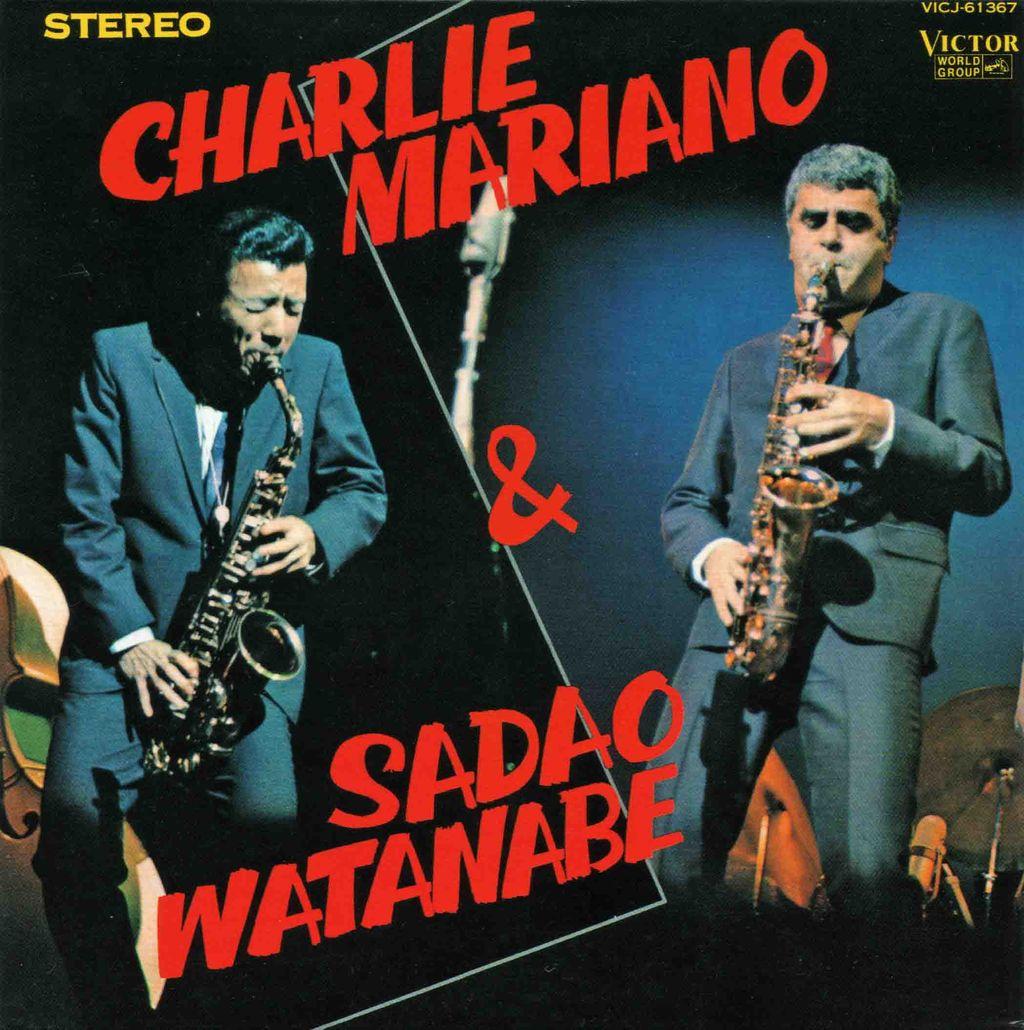 CHARLIE MARIANO & SADAO WATANABE-1