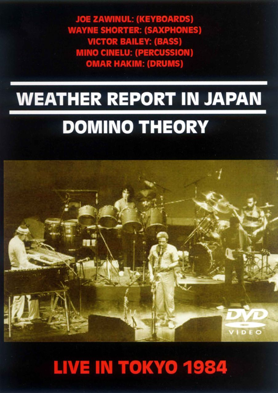 WEATHER REPORT IN JAPAN - DOMINO THEORY LIVE IN TOKYO 1984-1
