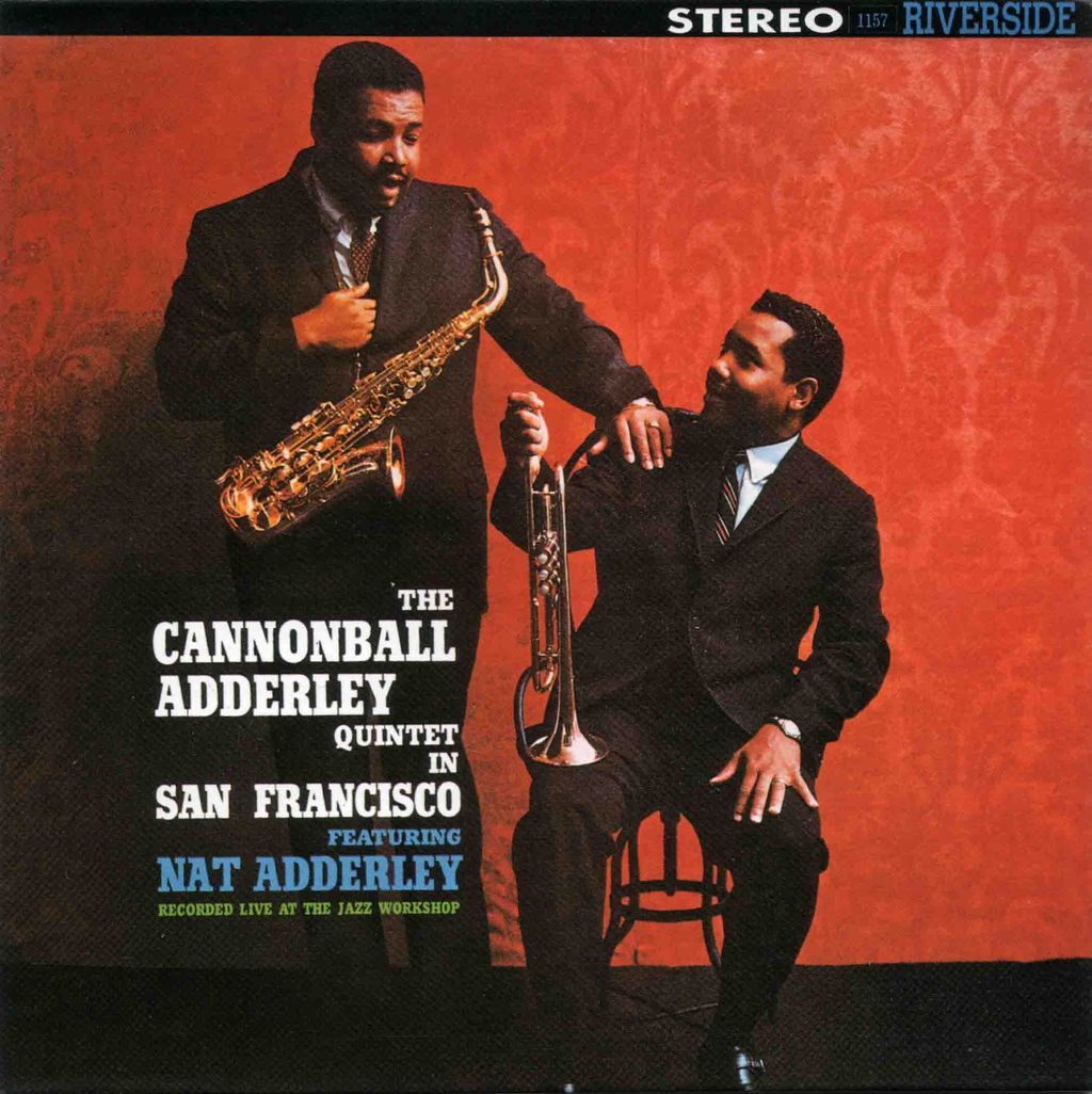 THE CANNONBALL ADDERLEY QUINTET IN SAN FRANCISCO-1