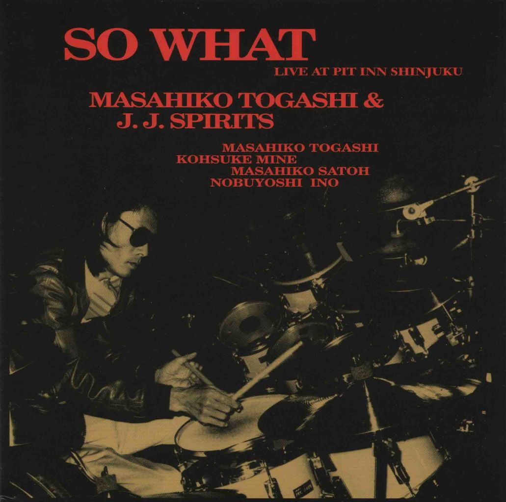 SO WHAT〜LIVE AT PIT INN SHINJUKU-1
