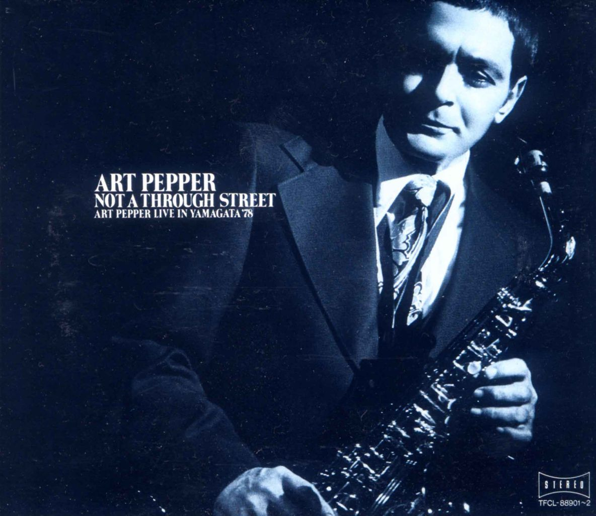 NOT A THROUGH STREET〜ART PEPPER LIVE IN YAMAGATA '78-1