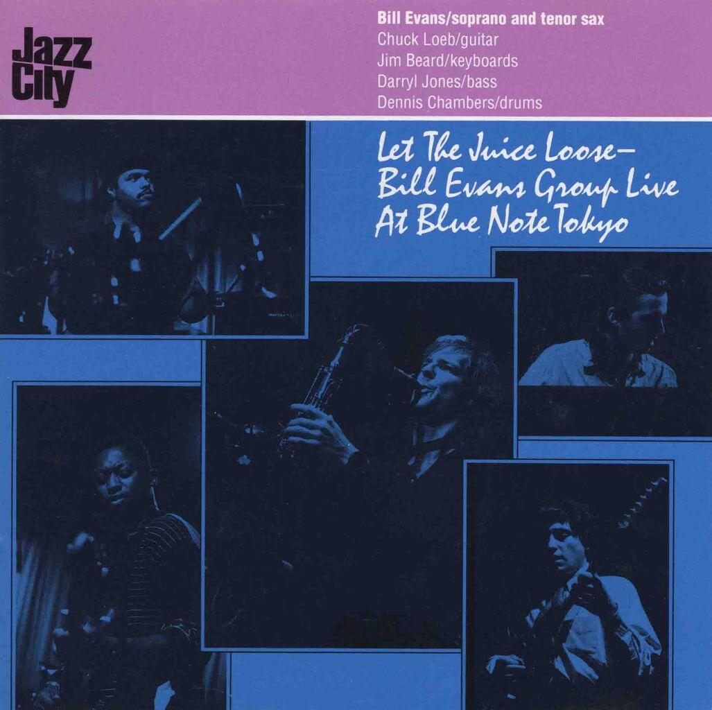 LET THE JUICE LOOSE〜BILL EVANS GROUP LIVE AT BLUE NOTE TOKYO-1