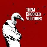 THEM CROOKED VULTURES : Them Crooked Vultures