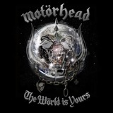 MOTORHEAD : The World Is Yours