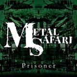 METAL SAFARI : Prisoner