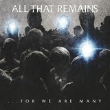 ALL THAT REMAINS : For We Are Many