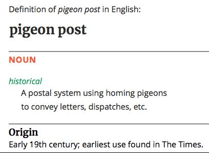 伝書鳩 -  Pigeon Postの定義 Oxford Dictionaryより