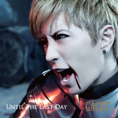 GACKT---Until-The-Last-Day