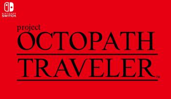 【朗報】スクエニ完全新作RPGもスイッチに!「Project OCTOPATH TRAVELER」始動、開発は『ブレイブリーデフォルト』チーム
