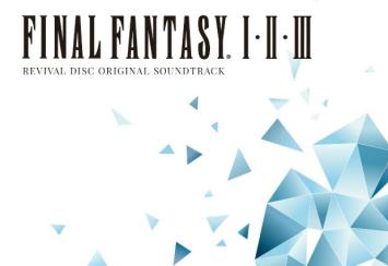 【朗報】『FINAL FANTASY I.II.III Original Soundtrack Revival Disc』 名曲90曲が収録されたサウンドトラックBDが発売決定!!