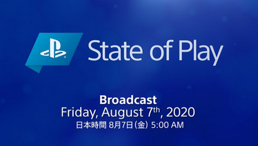 【速報】8月7日(金)午前5時より「State of Play」放送決定キタ━━━(`・ω・´)━━━ッ!!