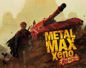 """【朗報】「メタルマックス ゼノ リボーンは、もはや""""リメイク""""ではなく""""完全新作""""と呼べる仕上がりになる」"""