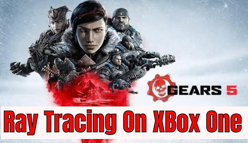 【衝撃】CS初のレイトレーシングはXBOX ONE Xが1番乗り!「Gears 5」で採用に これが次世代標準グラ