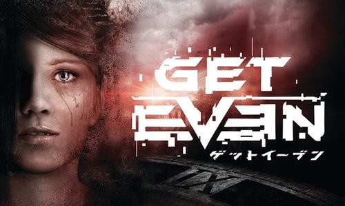 PS4「GET EVEN(ゲットイーブン)」 日本正式リリース決定!戦慄の新感覚サスペンススリラーが上陸!!