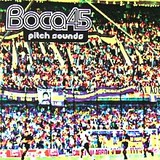 BOCA 45 / PITCH SOUNDS