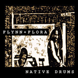 FLYNN & FLORA / NATIVE DRUMS