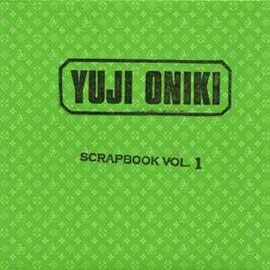 YUJI ONIKI『SCRAPBOOK VOL.1』