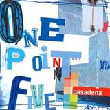 pasadena『one point five』