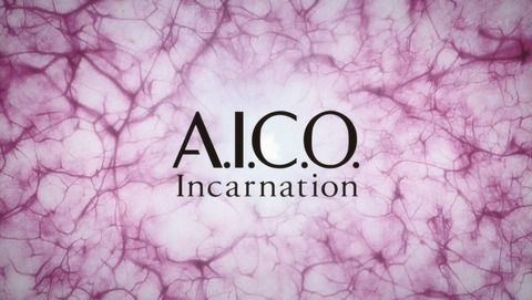 A.I.C.O. Incarnation 10話 感想 29
