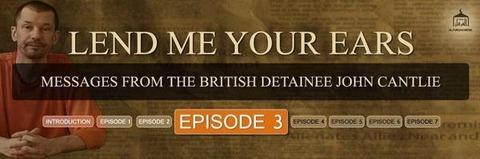 Episode 3 John Cantlie