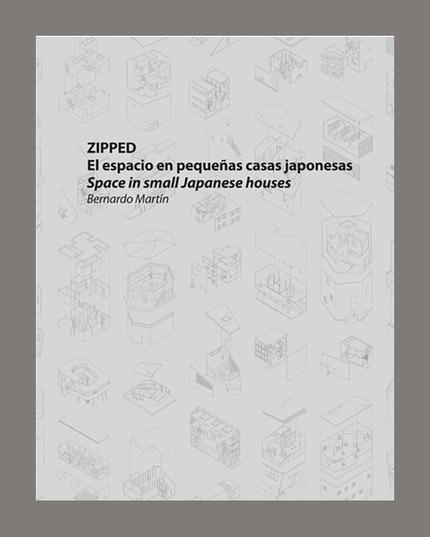 Zipped: Space in Small Japanese Houses Bernardo Martin
