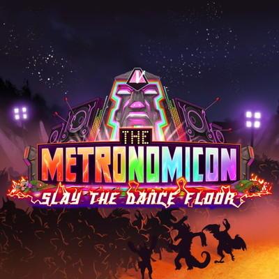 The Metronomicon:Slay the Dance Floor