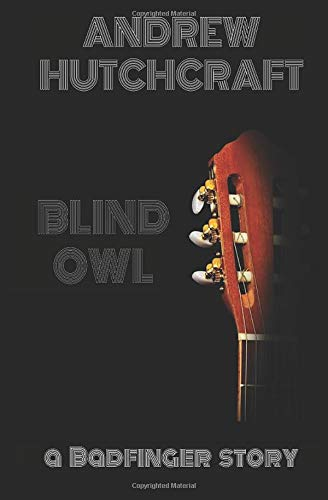 Andrew Hutchcraft - Blind Owl a Badfinger story a