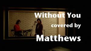 matthews - Without You