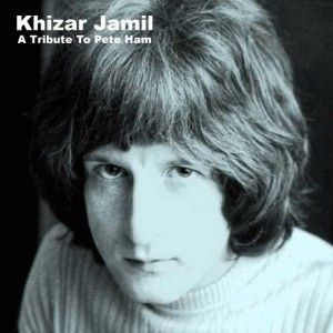 Khizar Jamil - A Tribute To Pete Ham (2008)