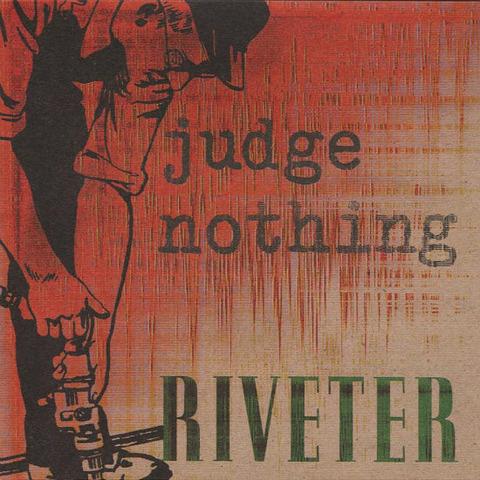 Judge Nothing - Riveter 1996