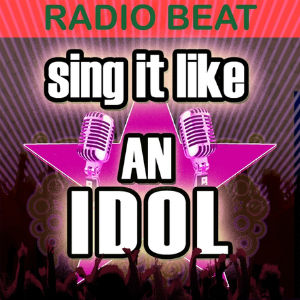 Original Hit Makers - Sing It Like an Idol Radio Beat