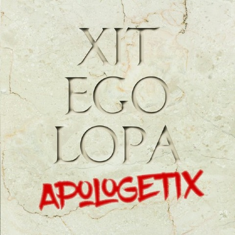 ApologetiX - Xit Ego Lopa 2017