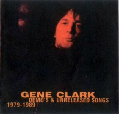 Gene Clark - Demos & Unreleased Songs 1979-1989