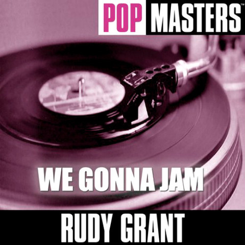 Rudy Grant - Pop Masters We Gonna Jam