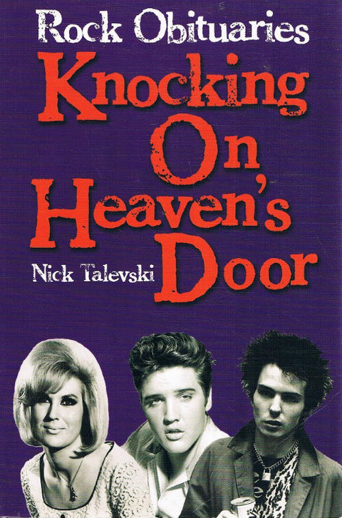 Nick Talevski  Rock Obituaries Knocking On Heaven's Door