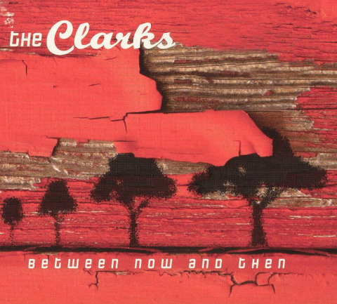 The Clarks Between Now and Then