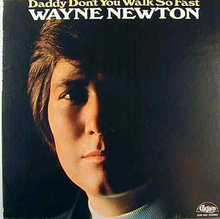 Wayne Newton - Daddy Don't You Walk So Fast (1972)