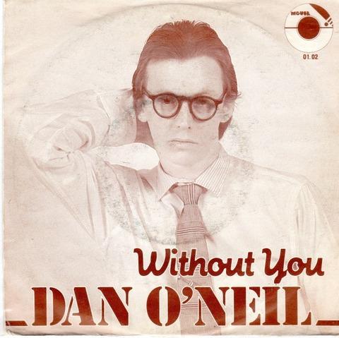 Dan O'Neil - Without You (7'' 1984)