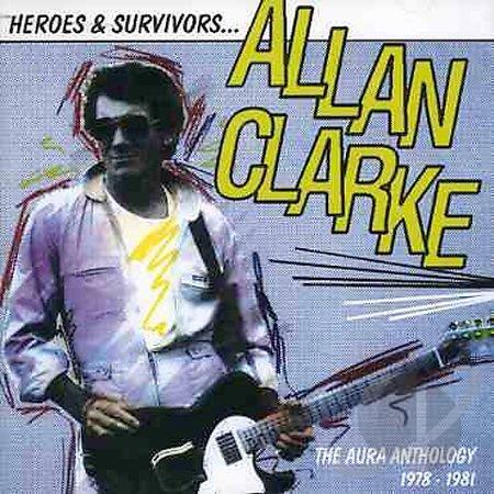 Allan Clarke - Heroes & Survivors