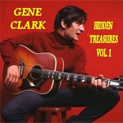 Gene Clark - Hidden Treasures Vol1