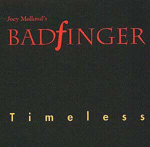 Joey Molland's Badfinger - Timeless