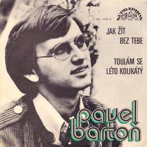 Pavel Bartoň - Jak žít bez tebe (1973)