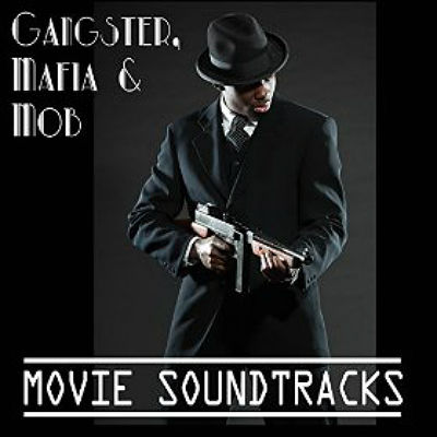 The Mobsters  Gangster Mafia & Mob Movie Soundrtacks