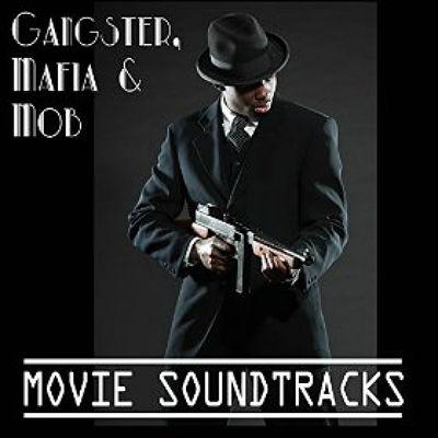 The Mobsters  Gangster Mafia & Mob Movie Soundrtacks