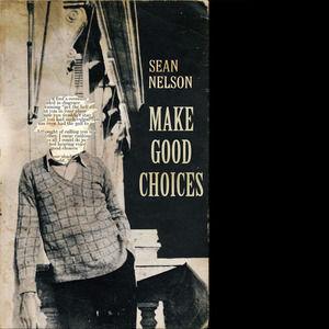 Sean Nelson - Make Good Choices (2013)