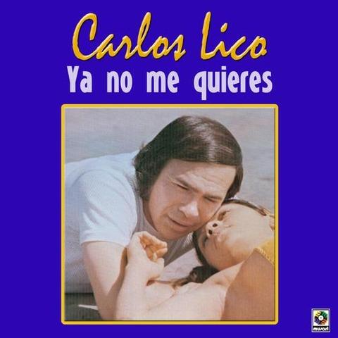 Carlos Lico - Ya no me quieres (2009)