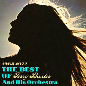 Terry Baxter & His Orchestra - The Best Of 1968-1972
