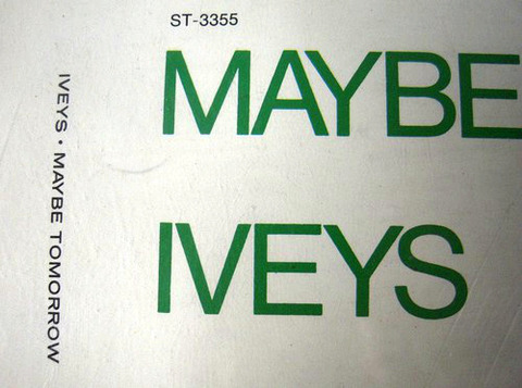 The Iveys - Maybe Tomorrow ST-3355 a-ul